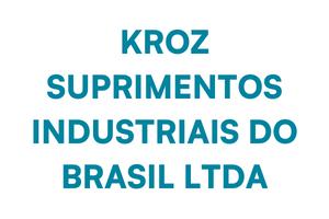 KROZ SUPRIMENTOS INDUSTRIAIS DO BRASIL LTDA