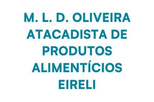 M. L. D. OLIVEIRA ATACADISTA DE PRODUTOS ALIMENTICIOS EIRELI